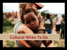Cultural When to Do