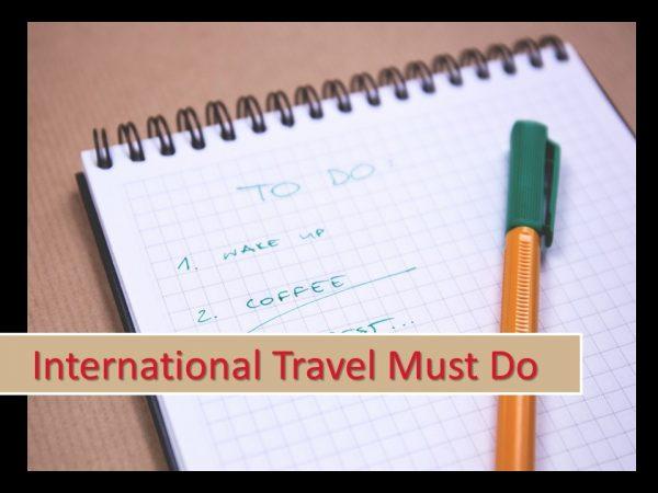 International Travel Must Do